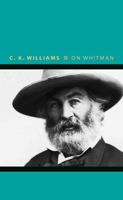 On Whitman By: C. K. Williams
