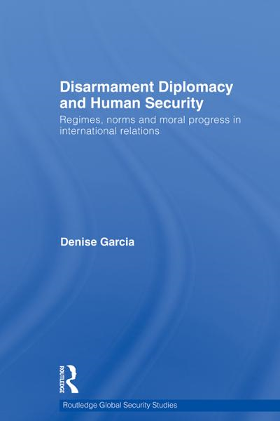 Disarmament Diplomacy and Human Security