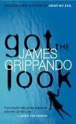 Got the Look By: James Grippando