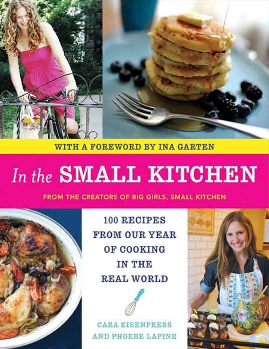 In the Small Kitchen By: Cara Eisenpress,Phoebe Lapine