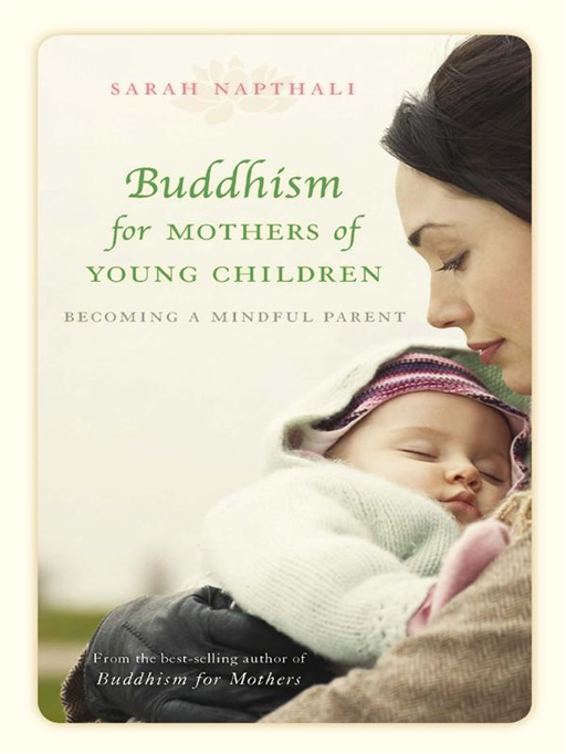 Buddhism For Mothers Of Young Children By: Sarah Napthali