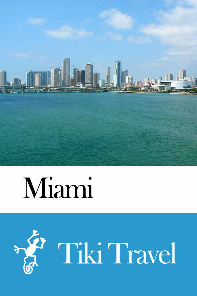 Miami (USA) Travel Guide - Tiki Travel By: Tiki Travel