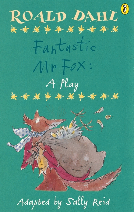 Fantastic Mr Fox: A Play A Play
