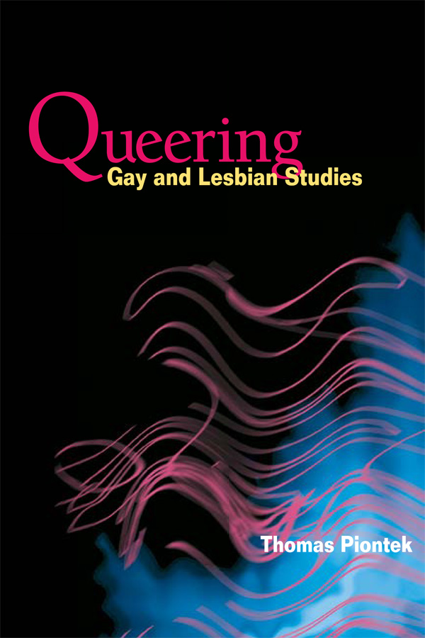 Queering Gay and Lesbian Studies By: Thomas Piontek