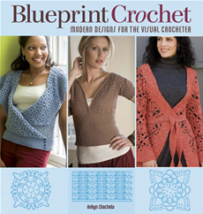 Blueprint Crochet Modern Designs for the Visual Crocheter