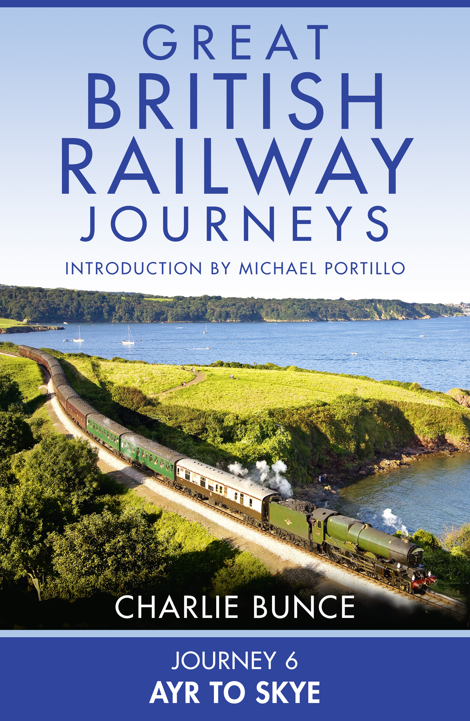 Journey 6: Ayr to Skye (Great British Railway Journeys,  Book 6)