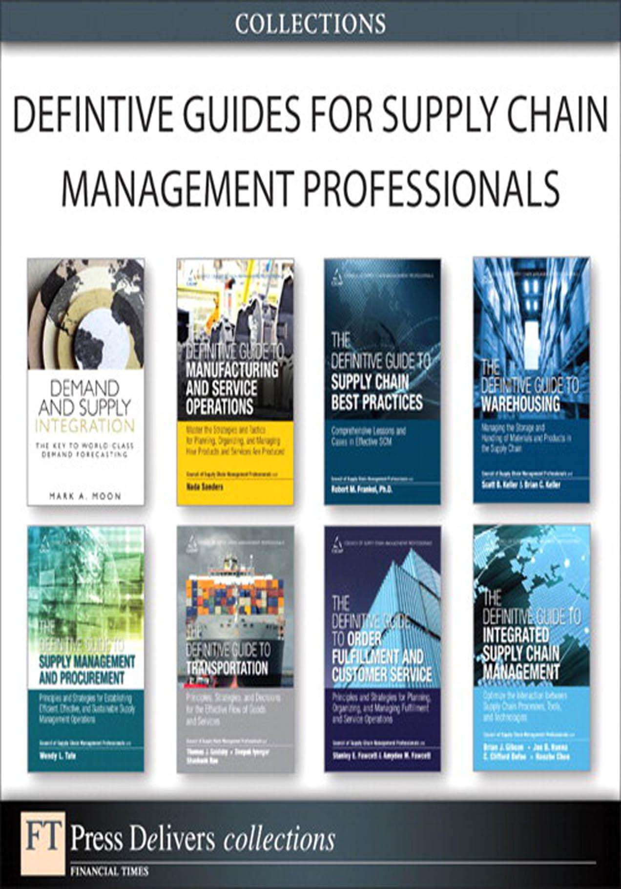 Defintive Guides for Supply Chain Management Professionals (Collection)
