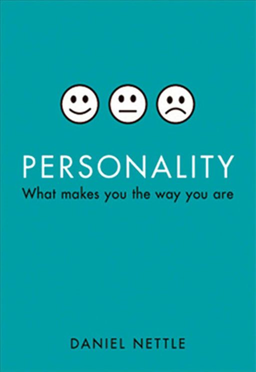 Personality : What Makes You The Way You Are By: Daniel Nettle