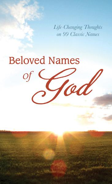 Beloved Names of God: Life-Changing Thoughts on 99 Classic Names By: David McLaughlan