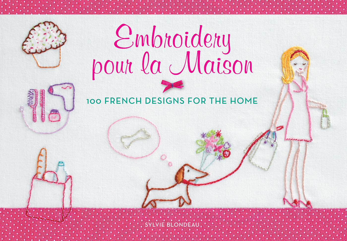 Embroidery pour la Maison By: Sylvie Blondeau