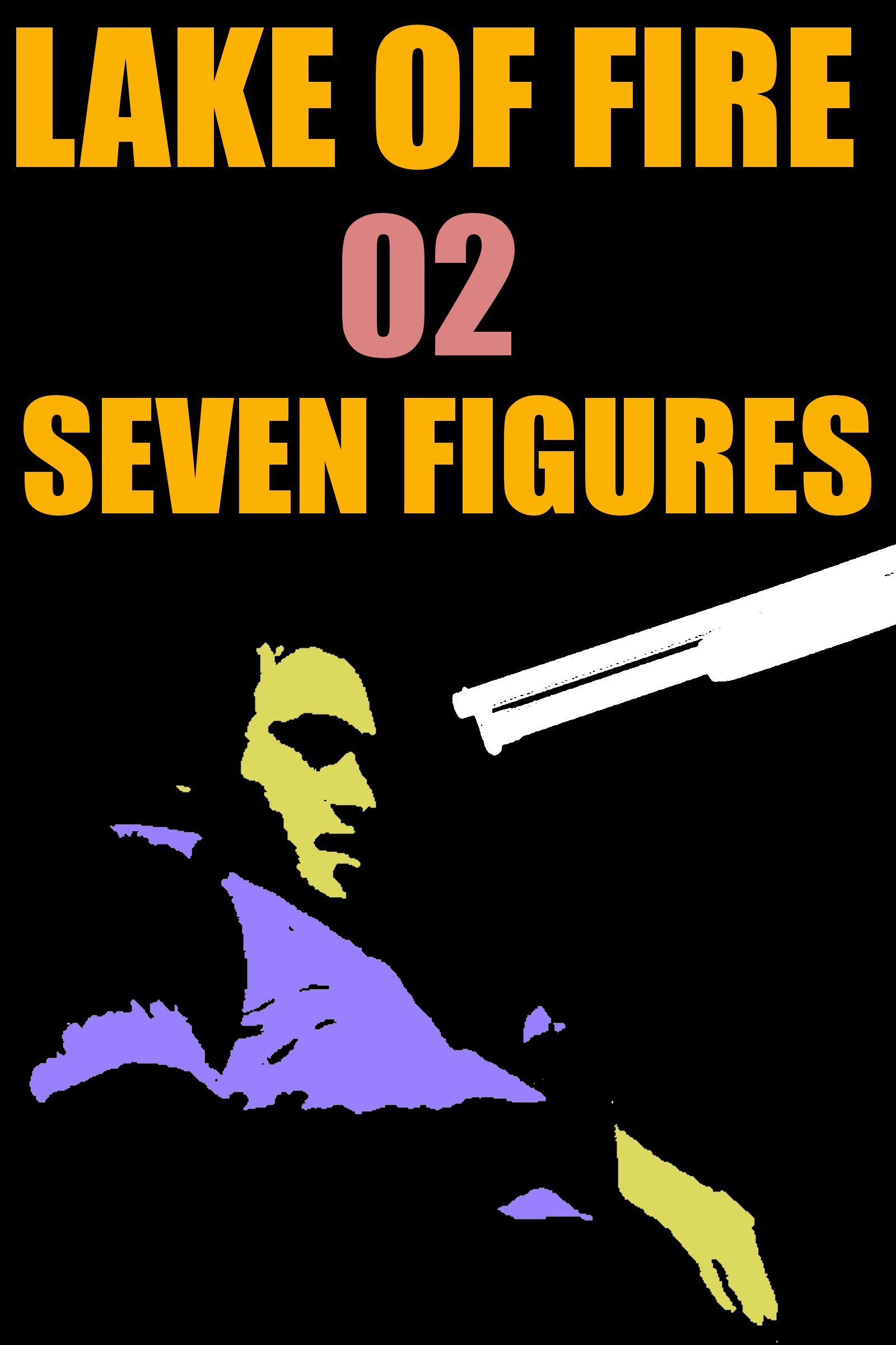 Lake of Fire: 02 - Seven Figures