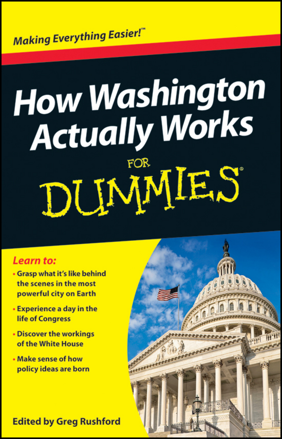 How Washington Actually Works For Dummies By: