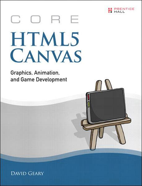 Core HTML5 Canvas By: David Geary