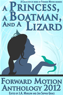 A Princess, A Boatman, And A Lizard (forward Motion Anthology 2012)