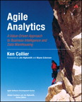 Agile Analytics: A Value-Driven Approach to Business Intelligence and Data Warehousing By: Ken W. Collier