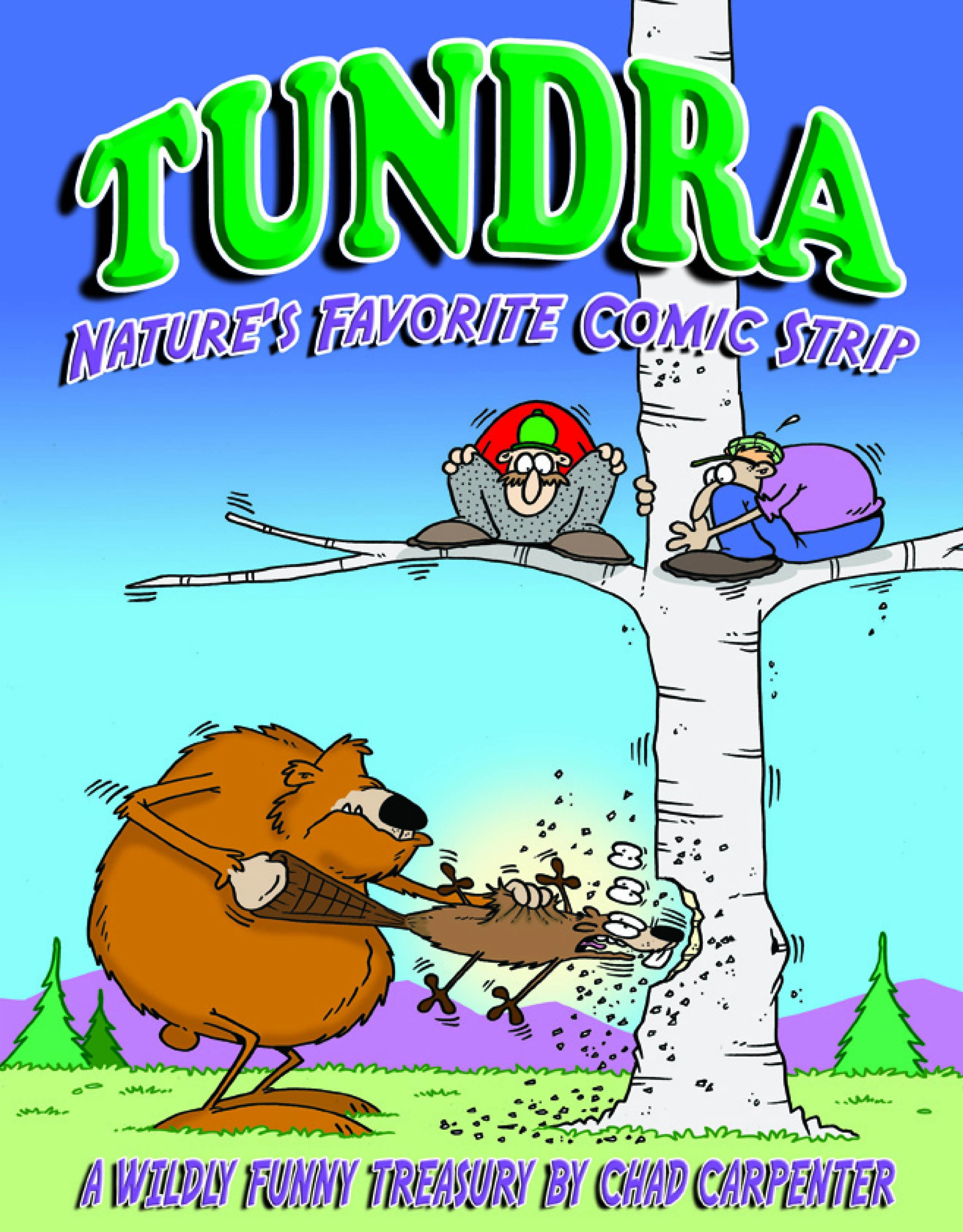 Tundra: Nature's Favorite Comic Strip By: Chad Carpenter