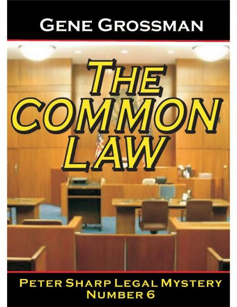 The Common Law: Peter Sharp Legal Mystery #6