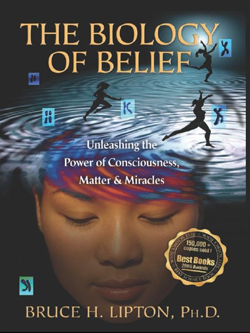 The Biology Of Belief By: Bruce Lipton
