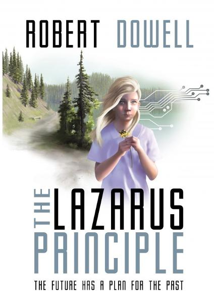 The Lazarus Principle By: Robert Dowell