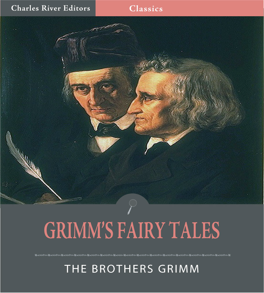 Grimms Fairy Tales  (Illustrated Edition) By: Jacob Grimm & Wilhelm Grimm