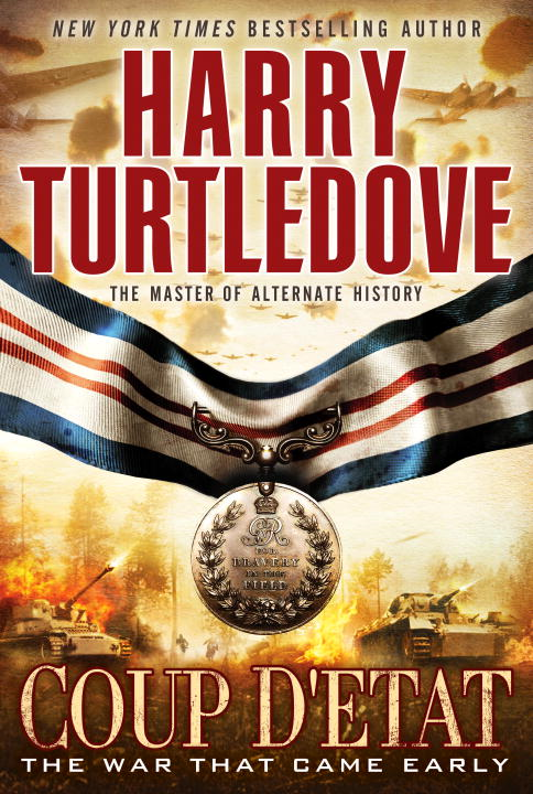 Coup d'Etat (The War That Came Early, Book Four) By: Harry Turtledove