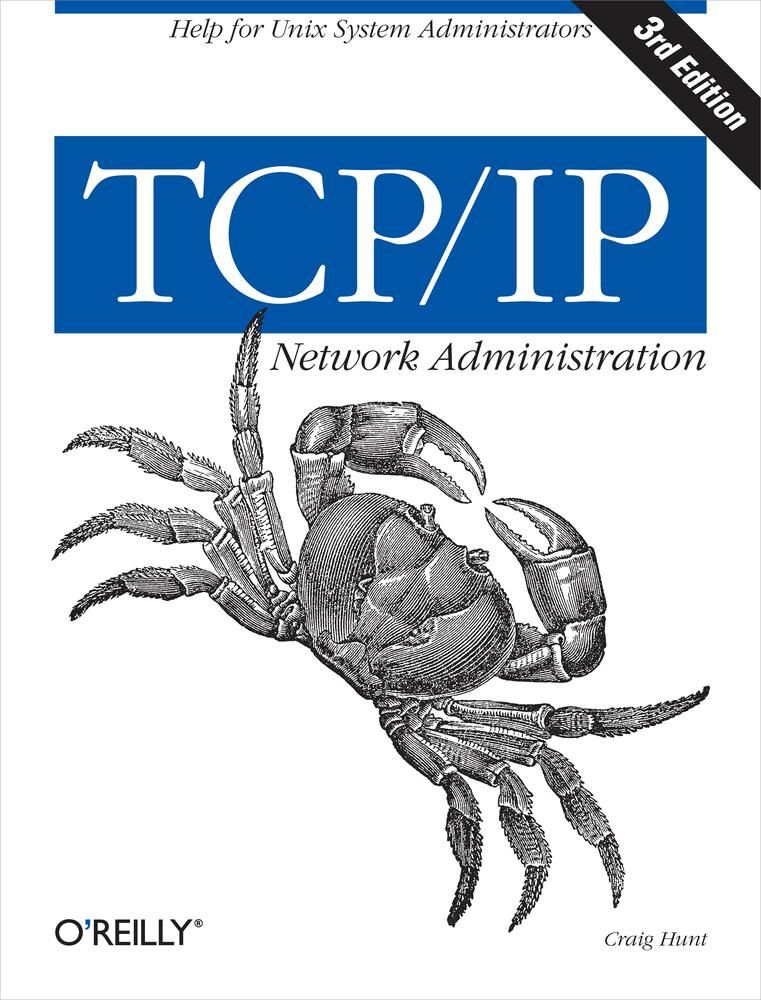 TCP/IP Network Administration By: Craig Hunt