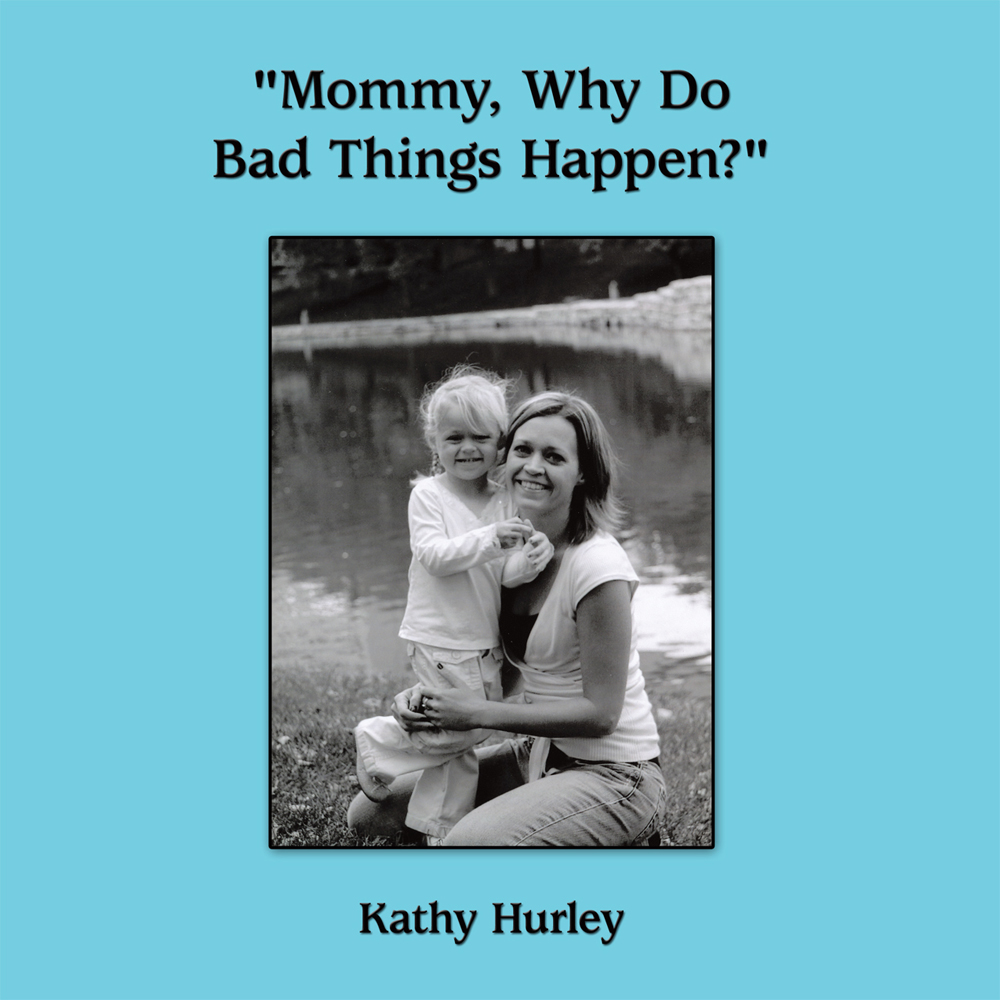 """Mommy, Why Do Bad Things Happen?"""