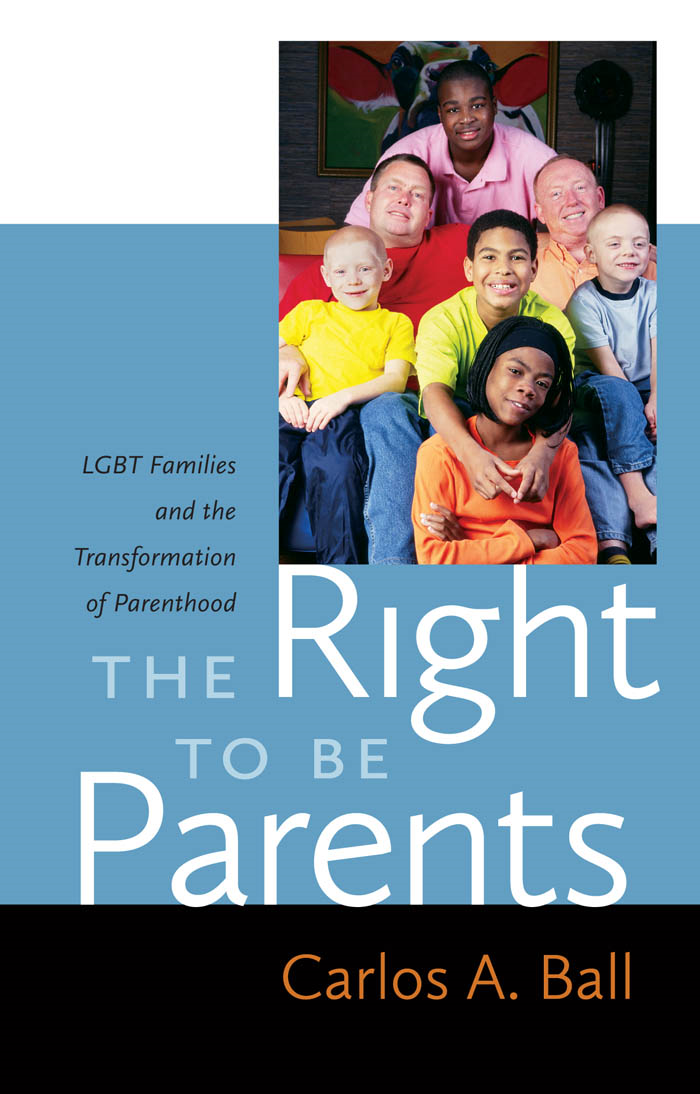 The Right to Be Parents By: Carlos A. Ball