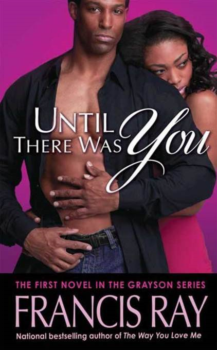 Until There Was You: A Grayson Novel By: Francis Ray