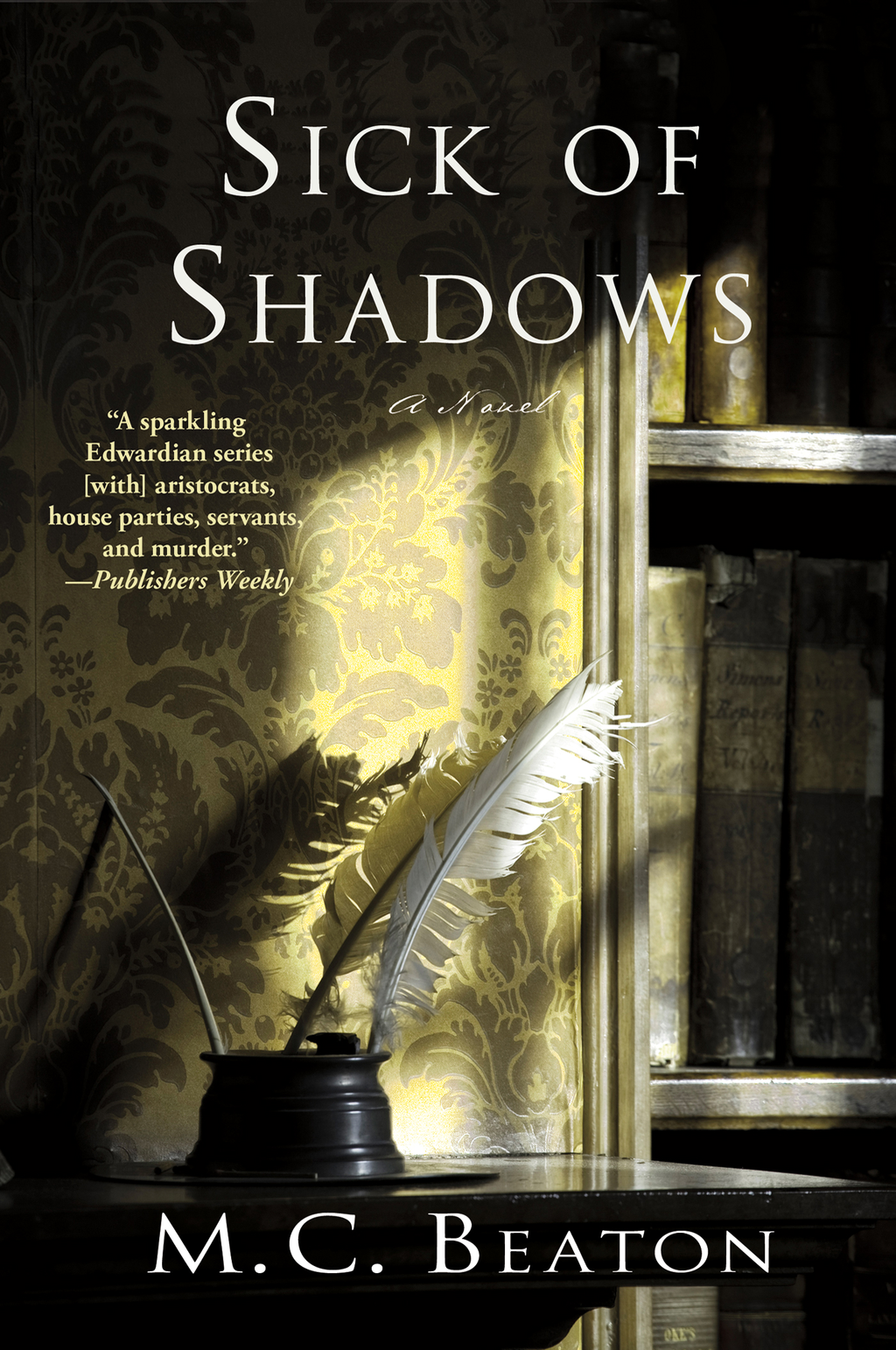 Sick of Shadows By: M. C. Beaton