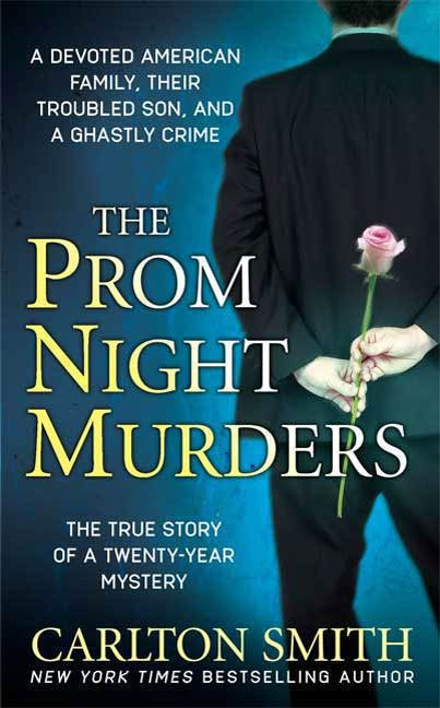 The Prom Night Murders By: Carlton Smith