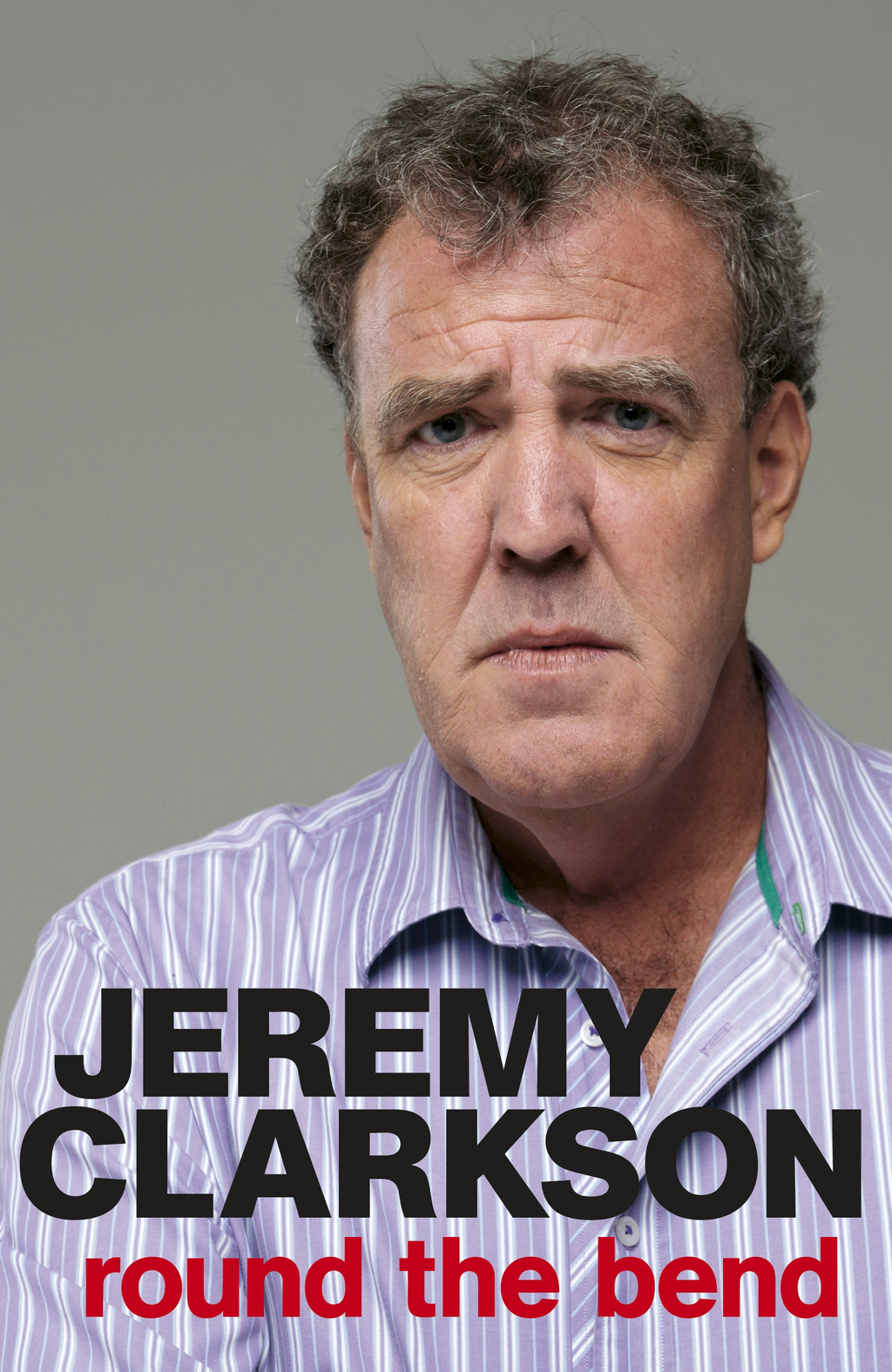 Round the Bend By: Jeremy Clarkson