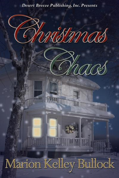 Christmas Chaos By: Marion Kelley Bullock