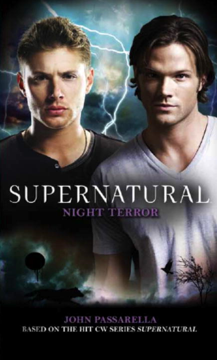 Supernatural: Night Terror By: John Passarella