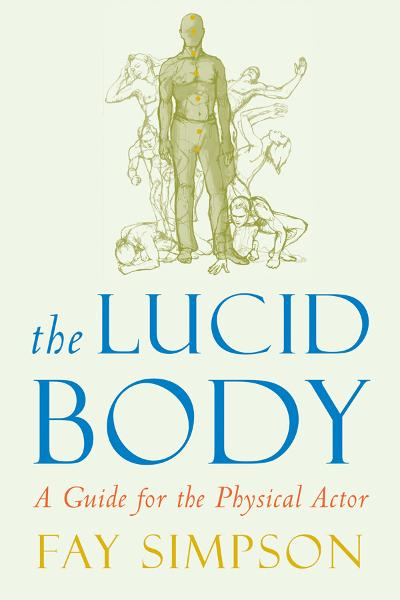 The Lucid Body: A Guide for the Physical Actor