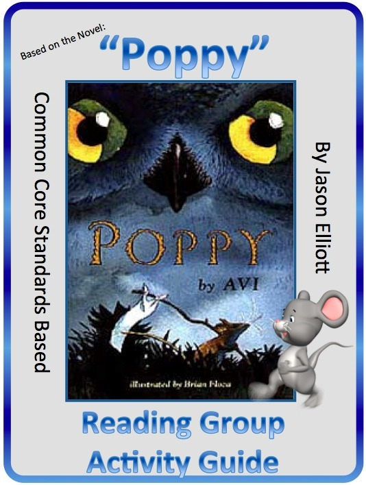 Poppy By Avi Reading Group Activity Guide By: Jason Elliott