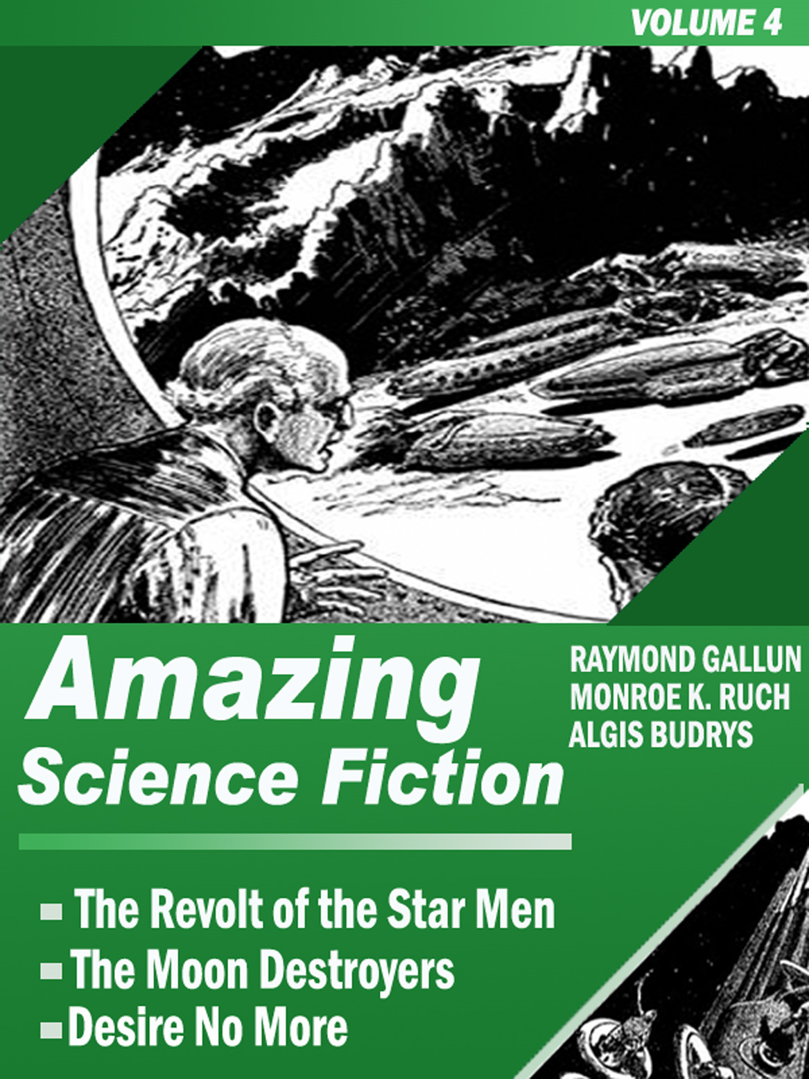 Amazing Science Fiction - Volume 4 (The Revolt of the Star Men, The Moon Destroyers, Desire No More)