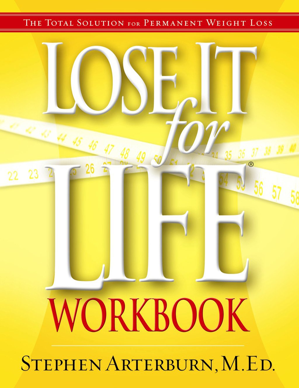 Lose It for Life Workbook By: Stephen Arterburn