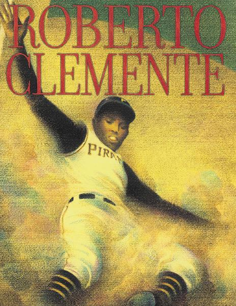 Roberto Clemente By: Jonah Winter,Raul Colon