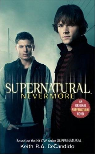 Supernatural: Nevermore By: Keith R.A. DeCandido