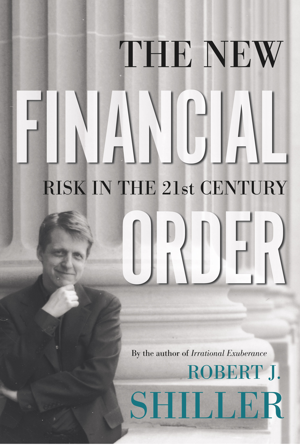 The New Financial Order By: Robert J. Shiller