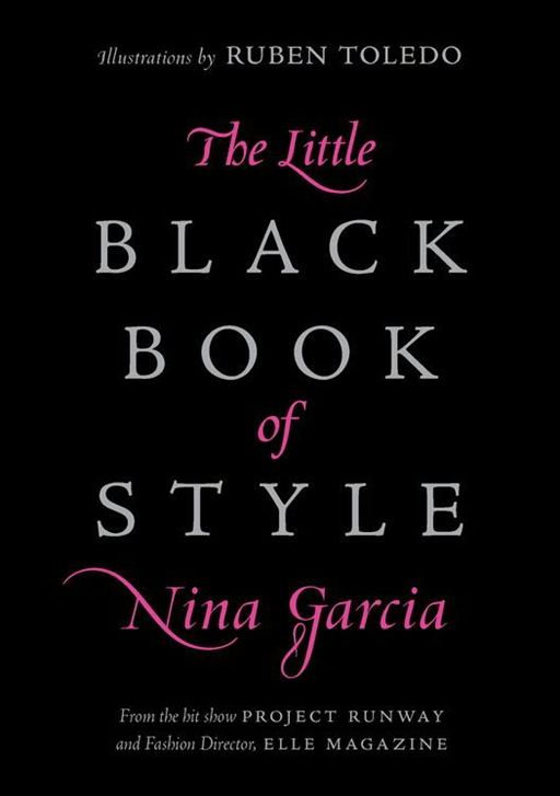 The Little Black Book of Style By: Nina Garcia