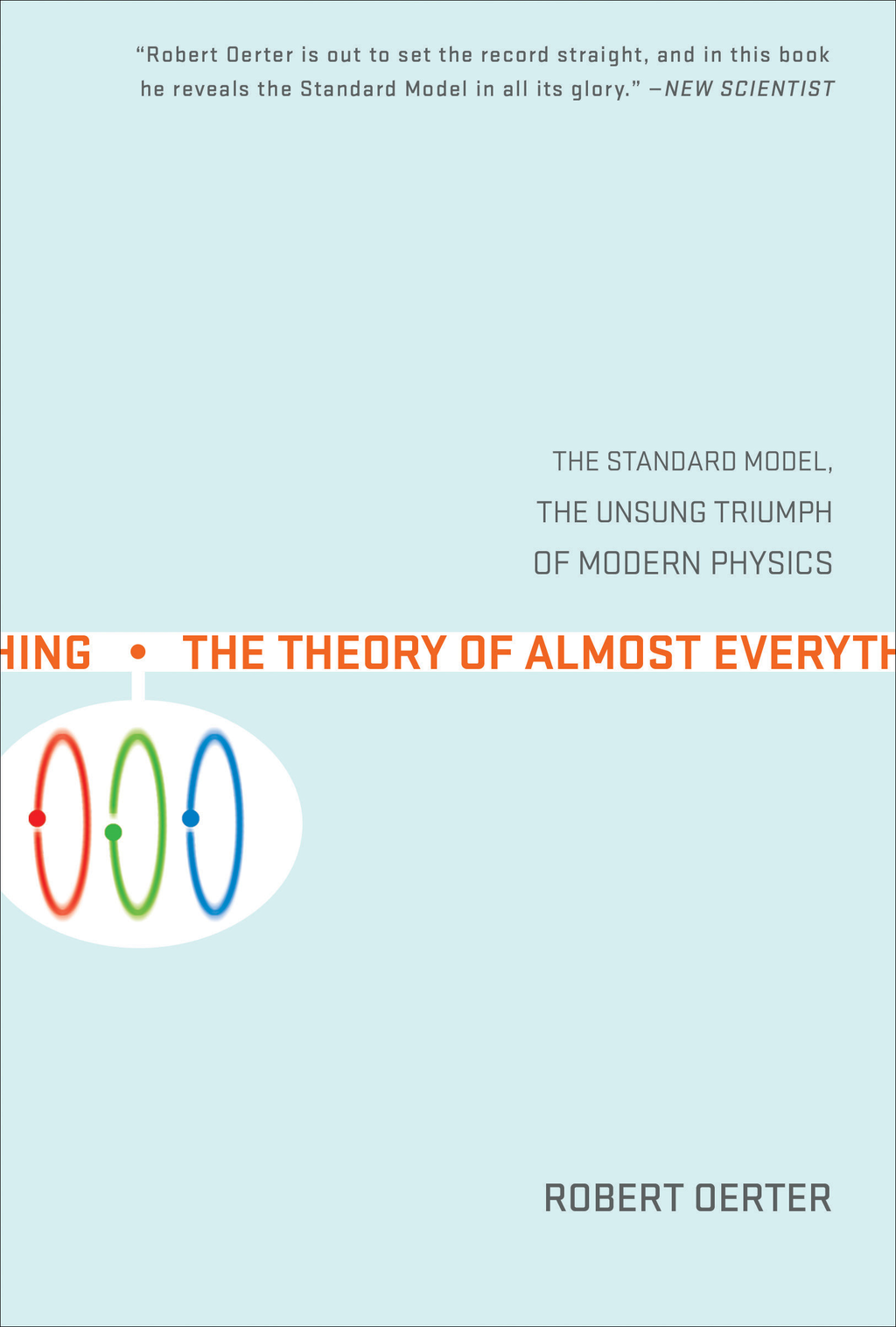 The Theory of Almost Everything By: Robert Oerter