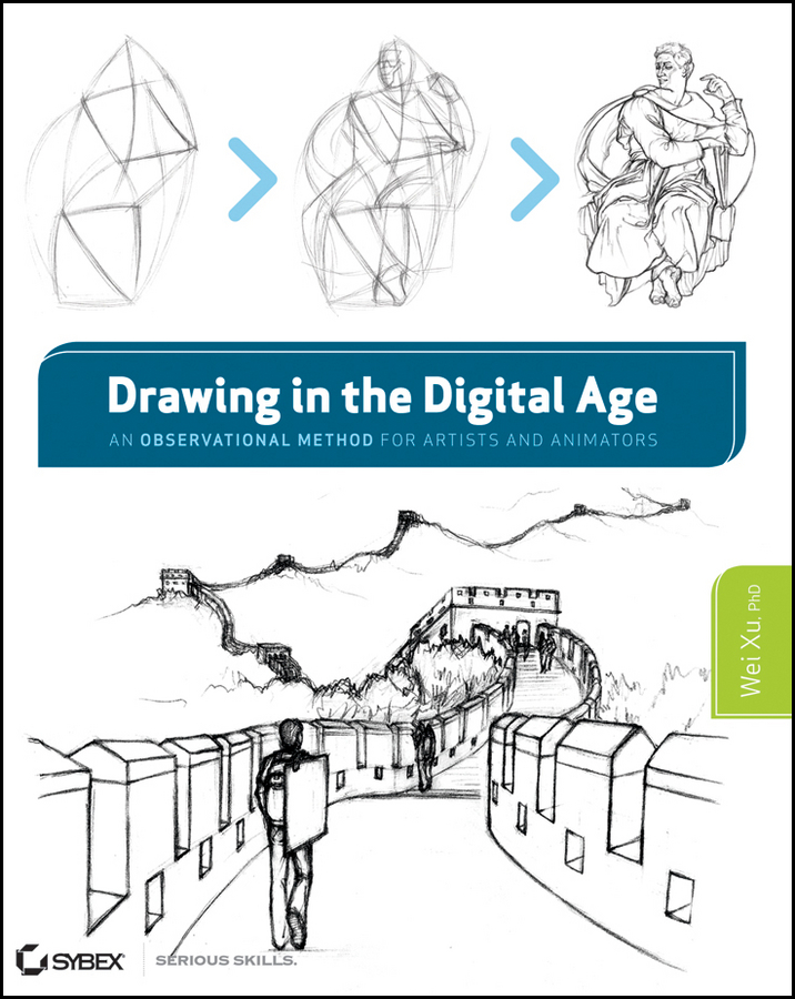 Drawing in the Digital Age By: Wei Xu Ph.D.