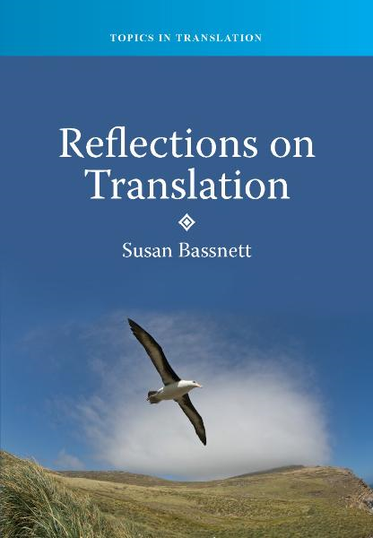 Reflections on Translation By: Susan BASSNETT