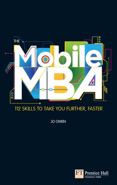 The Mobile MBA 112 Skills to Take You Further,  Faster