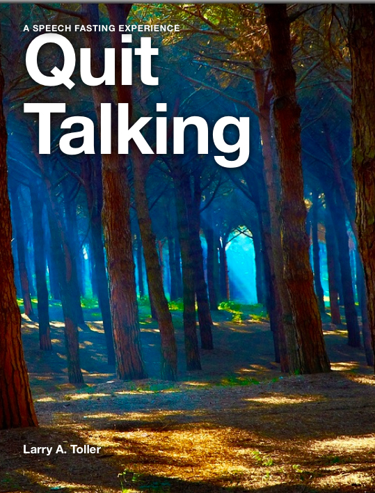 Quit Talking: A Speech Fasting Experience
