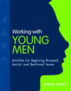 Working With Young Men: Activities For Exploring Personal, Social And Emotional Issues: