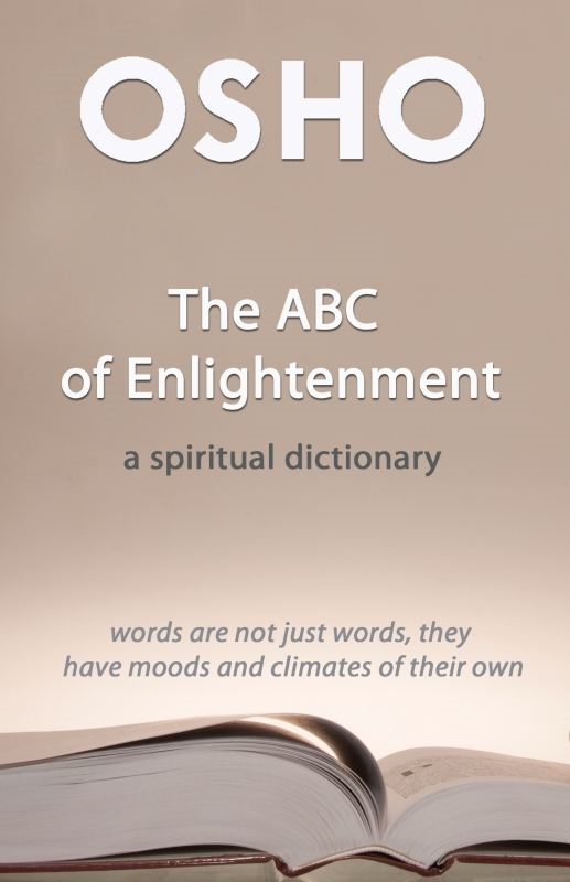 The ABC of Enlightenment By: Osho,Osho International Foundation