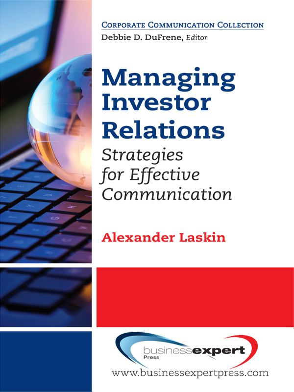 Managing Investor Relations: Strategies for Effective Communication By: Alexander Laskin